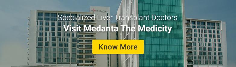 Specialized liver transplant doctors  visit medanta the medicity